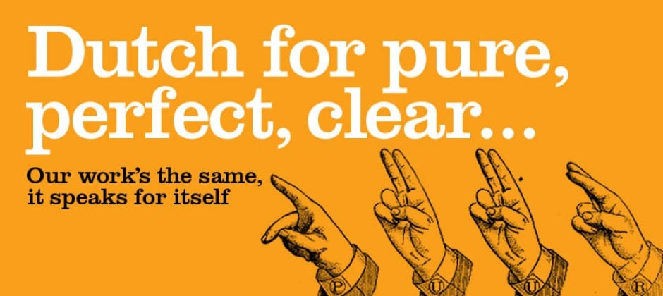 Puur - Dutch for pure, perfect, clear